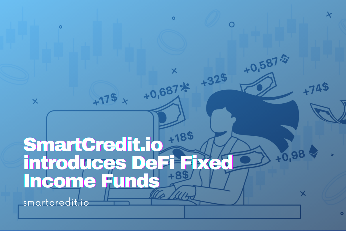 SmartCredit.io introduces DeFi Fixed Income Funds